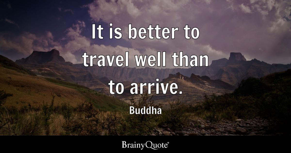 Napoleon Bonaparte Quote Wallpaper It Is Better To Travel Well Than To Arrive Buddha