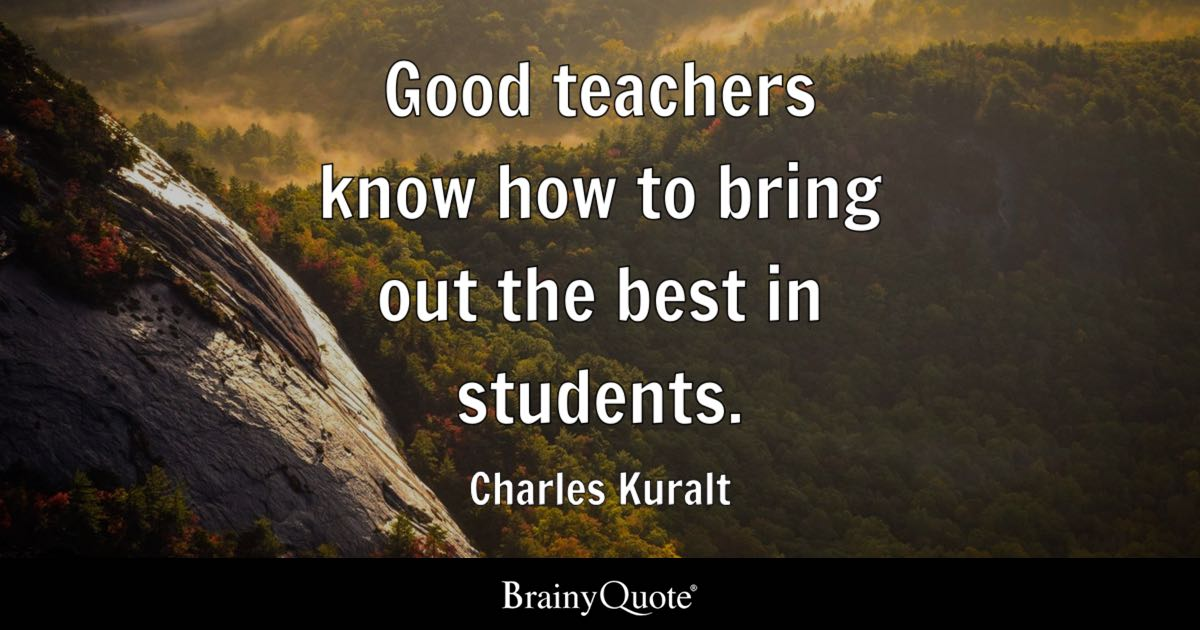 Fall Of Quotations Wallpapers Charles Kuralt Good Teachers Know How To Bring Out The