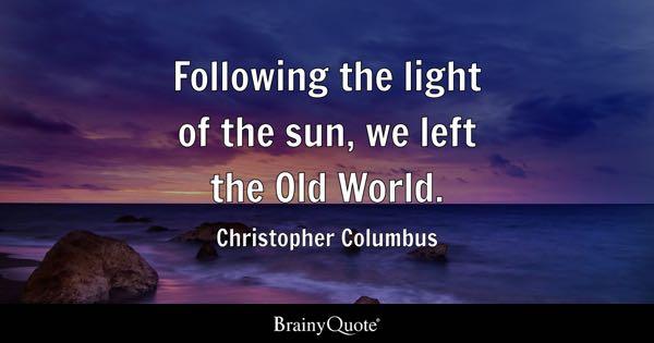 Christopher Columbus Quotes - BrainyQuote