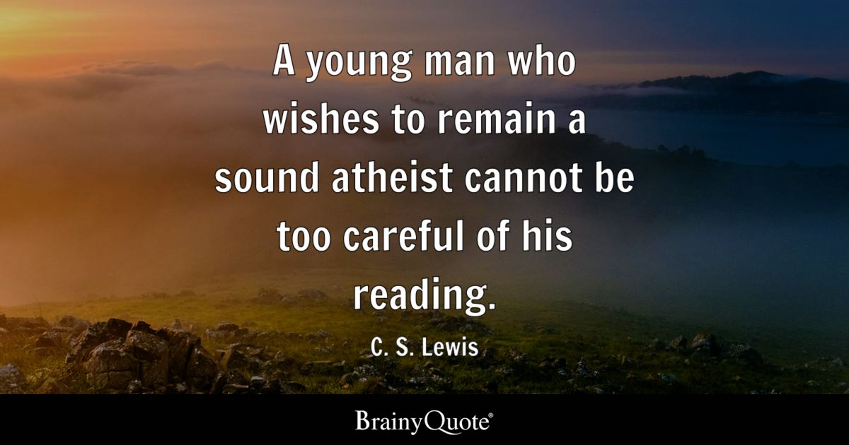Signs And Quotes Wallpapers A Young Man Who Wishes To Remain A Sound Atheist Cannot Be