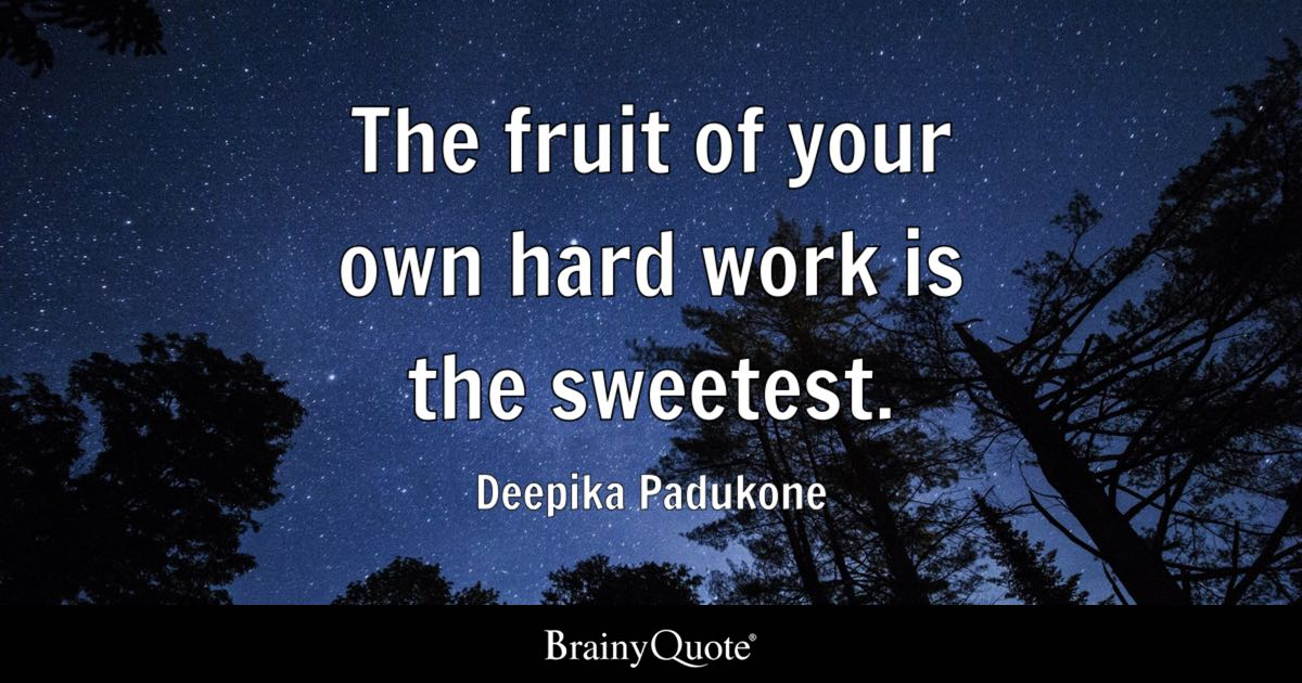Godly Wallpaper Quotes The Fruit Of Your Own Hard Work Is The Sweetest Deepika