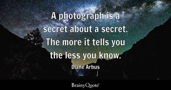 Photograph Quotes - BrainyQuote - photography quote