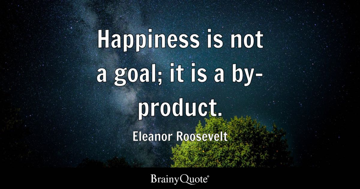 How To Make Your Own Live Wallpaper Iphone X Eleanor Roosevelt Happiness Is Not A Goal It Is A By