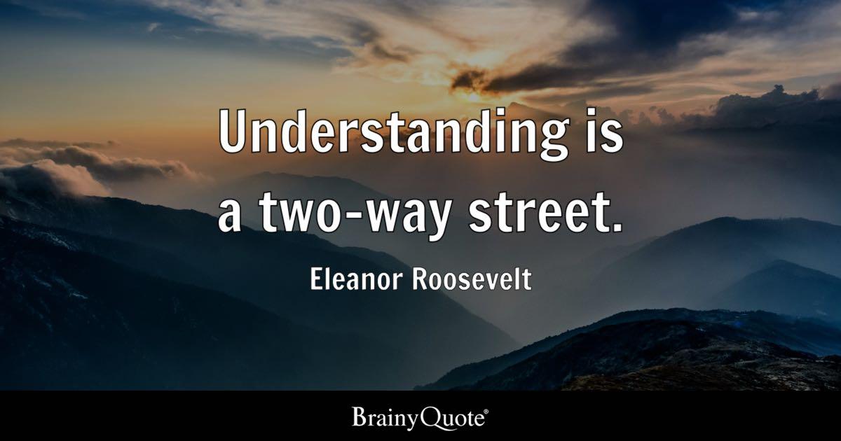 How To Make Live Wallpaper Work Iphone X Understanding Is A Two Way Street Eleanor Roosevelt