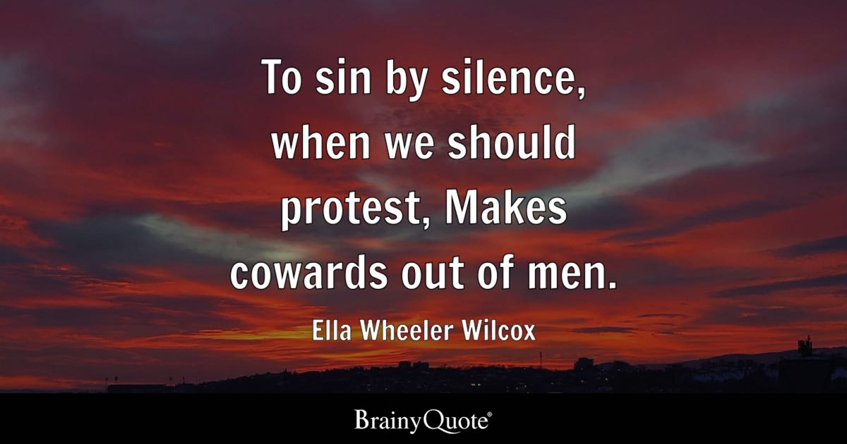Consistency Quotes Wallpaper To Sin By Silence When We Should Protest Makes Cowards