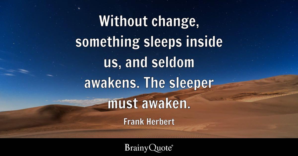 Dune Quote Wallpaper Frank Herbert Without Change Something Sleeps Inside Us
