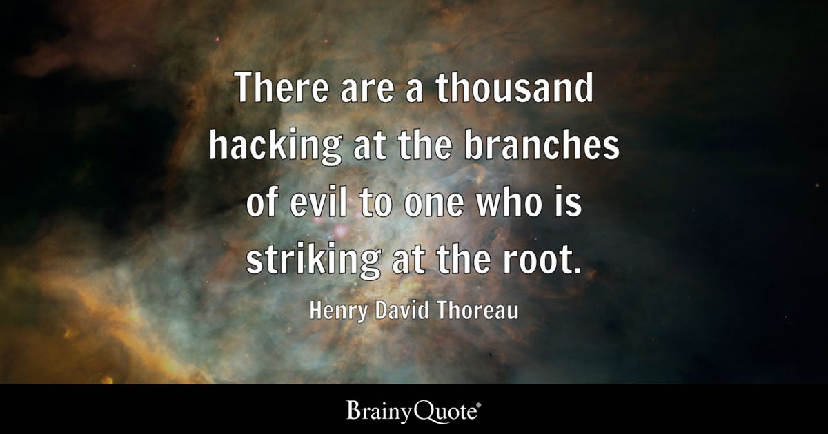 Teacher Quotes Wallpaper Iphone There Are A Thousand Hacking At The Branches Of Evil To