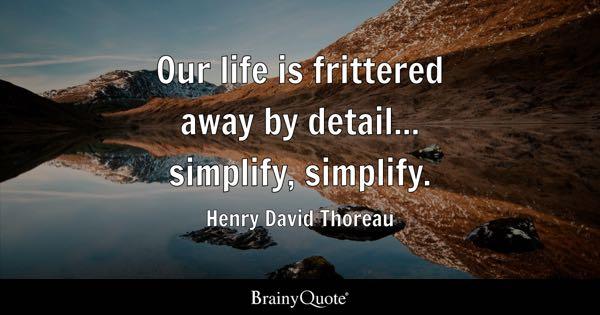 Simplify Quotes - BrainyQuote - simplify quote