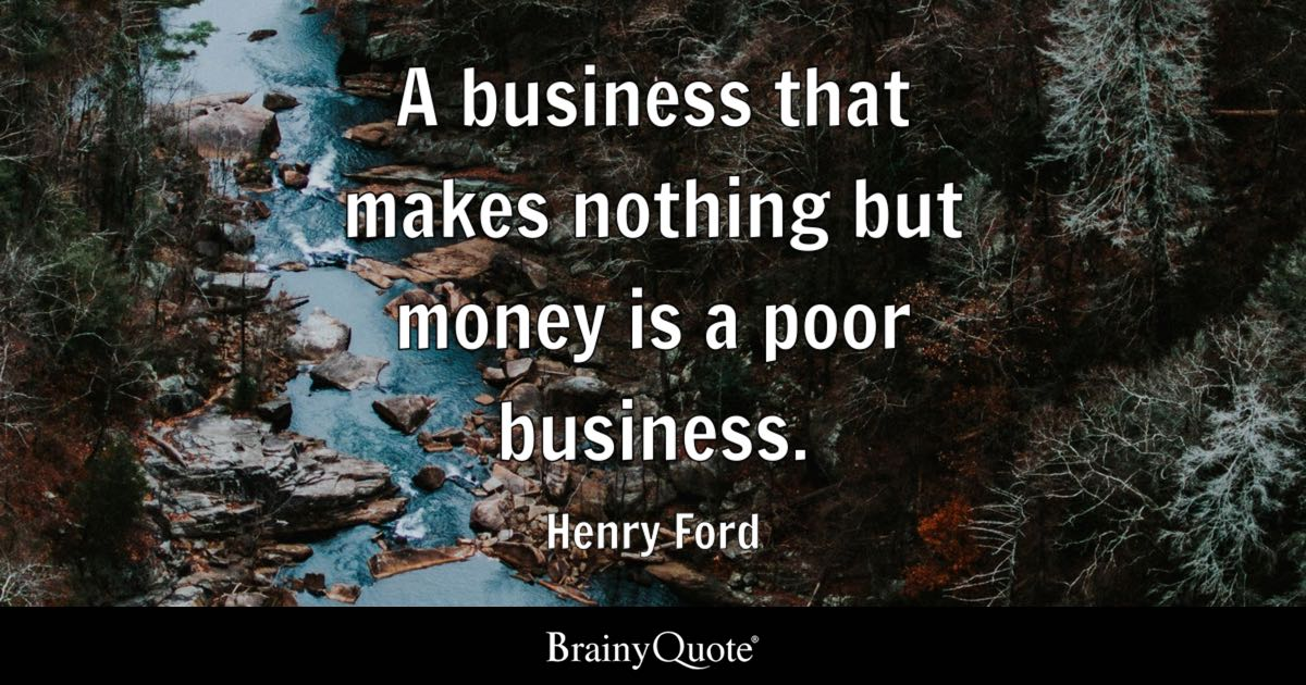 Poverty Wallpapers With Quotes Henry Ford A Business That Makes Nothing But Money Is A