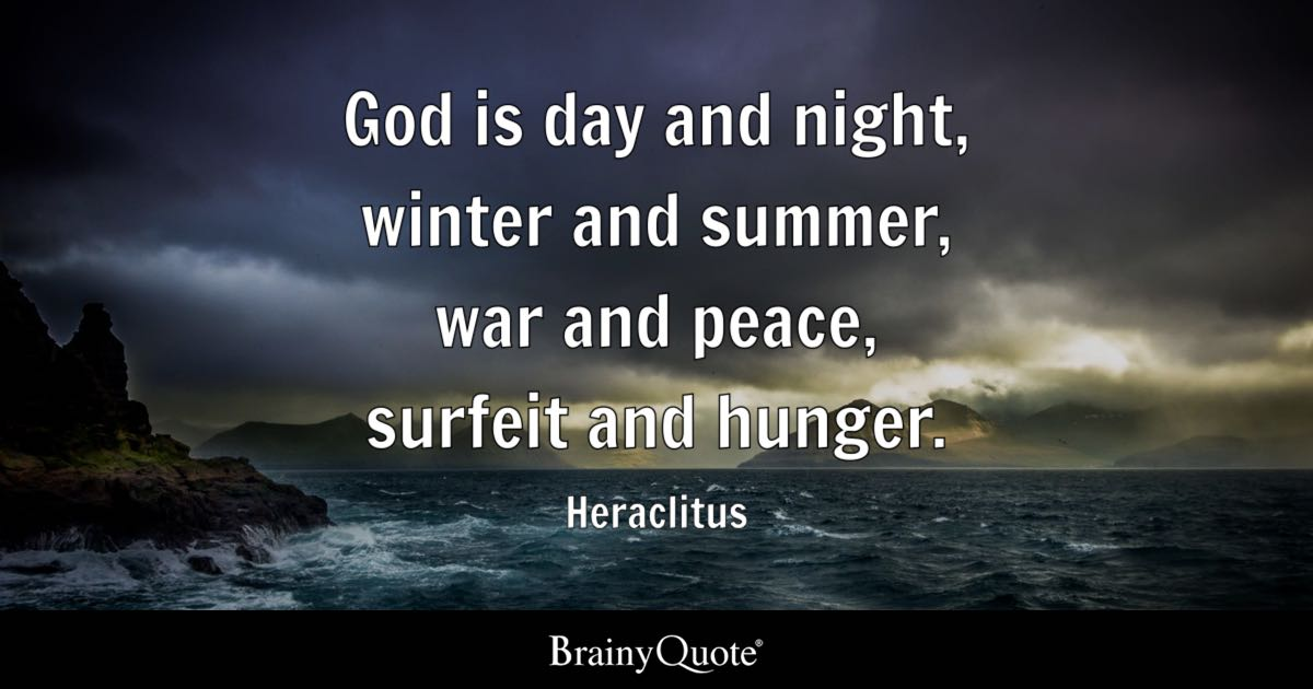 Good Evening Wallpaper Quotes Heraclitus God Is Day And Night Winter And Summer War