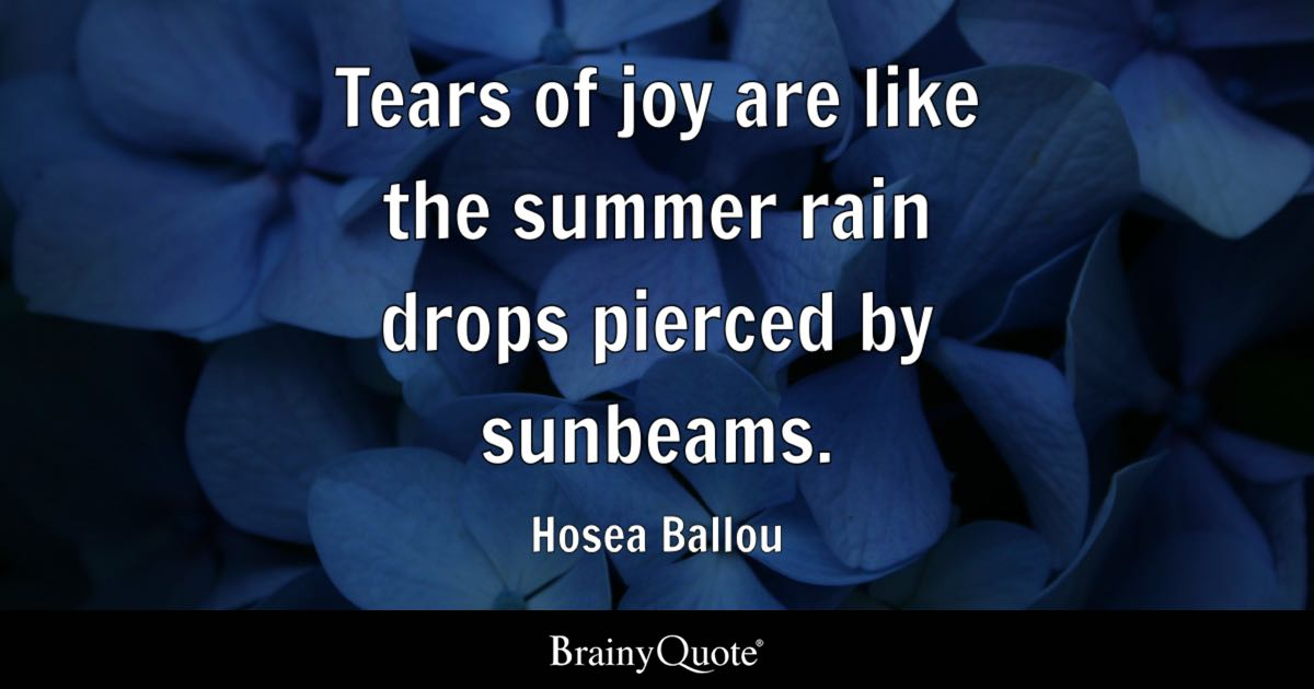 Tear Quotes Wallpaper Tears Of Joy Are Like The Summer Rain Drops Pierced By