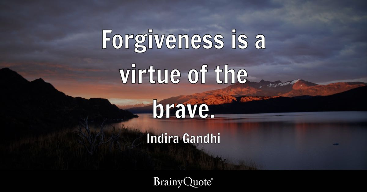 Best Short Quotes Wallpapers Forgiveness Is A Virtue Of The Brave Indira Gandhi