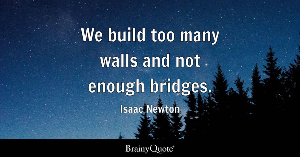 Poor Child Wallpaper Hd We Build Too Many Walls And Not Enough Bridges Isaac