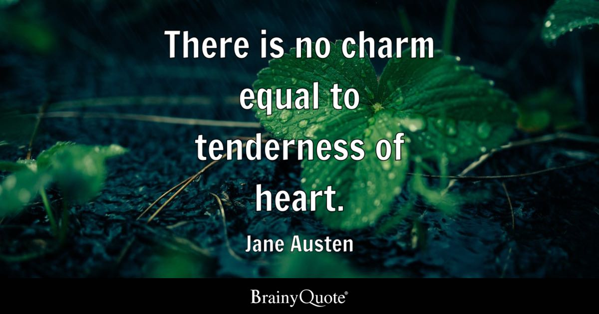 Jane Austen There Is No Charm Equal To Tenderness Of Heart
