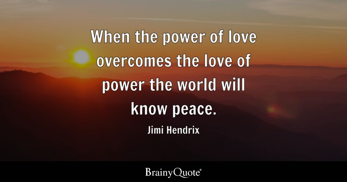 Wallpaper Of Yoga Quote Jimi Hendrix When The Power Of Love Overcomes The Love Of