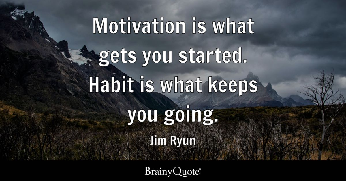 Motivational Wallpaper Quotes Kobe Jim Ryun Motivation Is What Gets You Started Habit Is