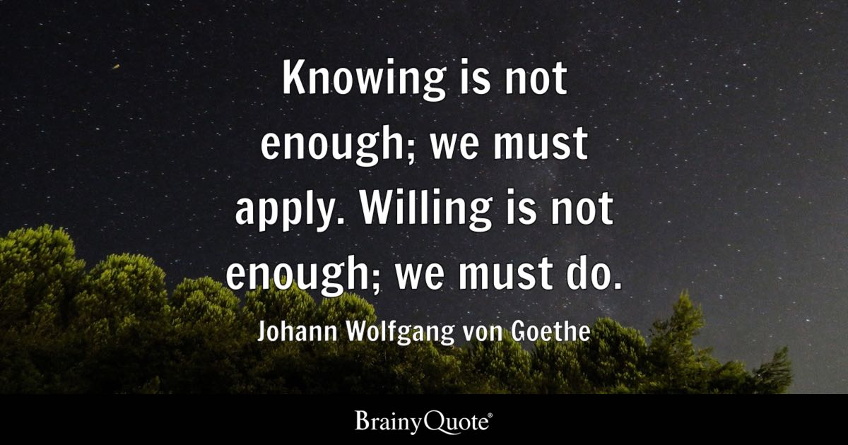 Knowing Is Not Enough We Must Apply Willing Is Not