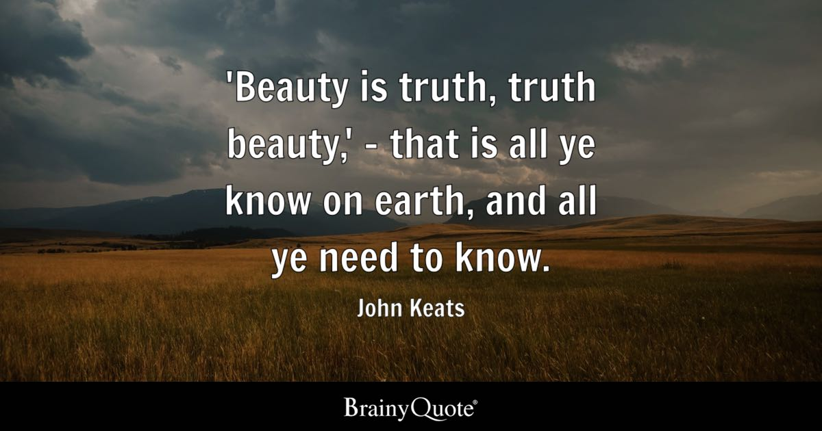 Beautiful Sad Quotes Wallpaper Beauty Is Truth Truth Beauty That Is All Ye Know On