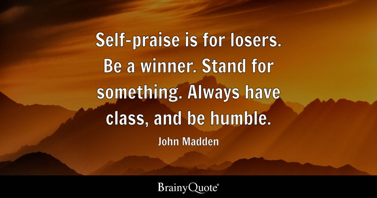 How To Make Your Own Live Wallpaper Iphone X Self Praise Is For Losers Be A Winner Stand For