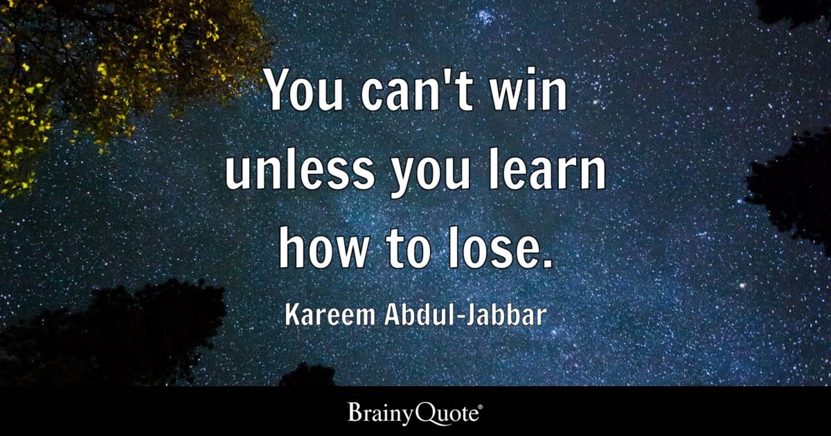 Enjoy Today And Enjoy Life Quotes And Background Wallpaper You Can T Win Unless You Learn How To Lose Kareem Abdul