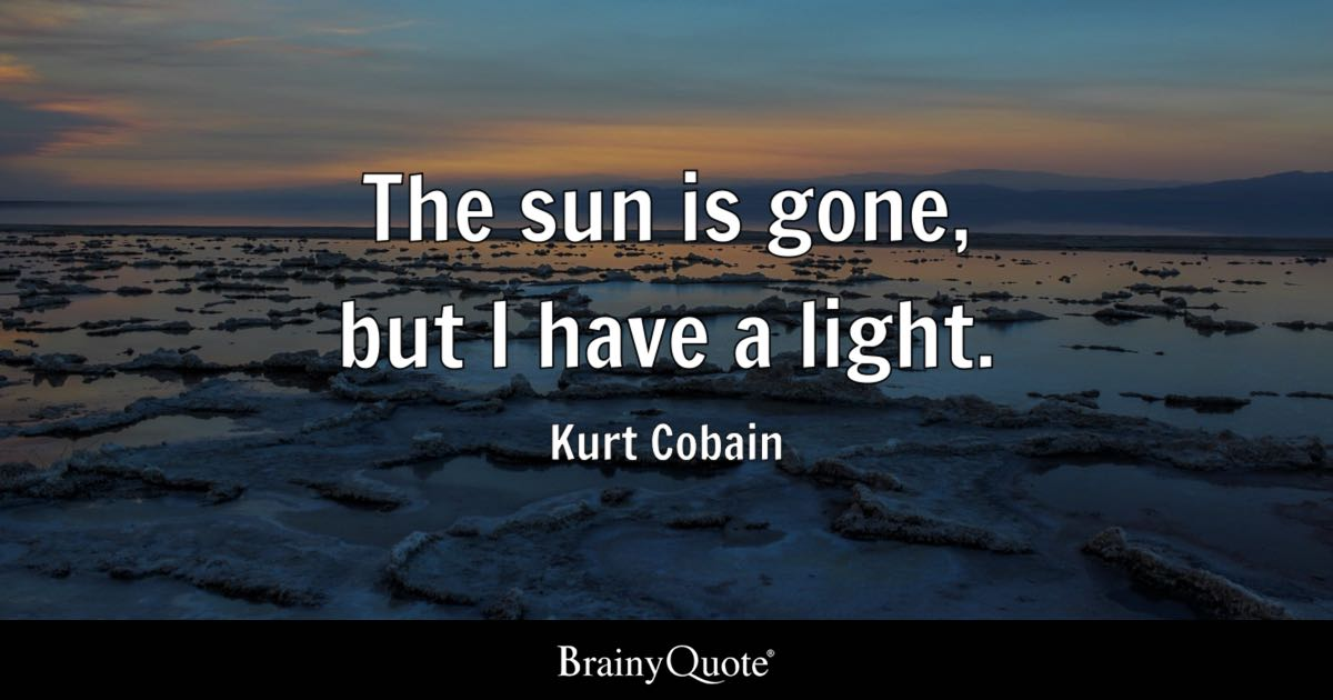 Marilyn Manson Wallpaper Quotes The Sun Is Gone But I Have A Light Kurt Cobain