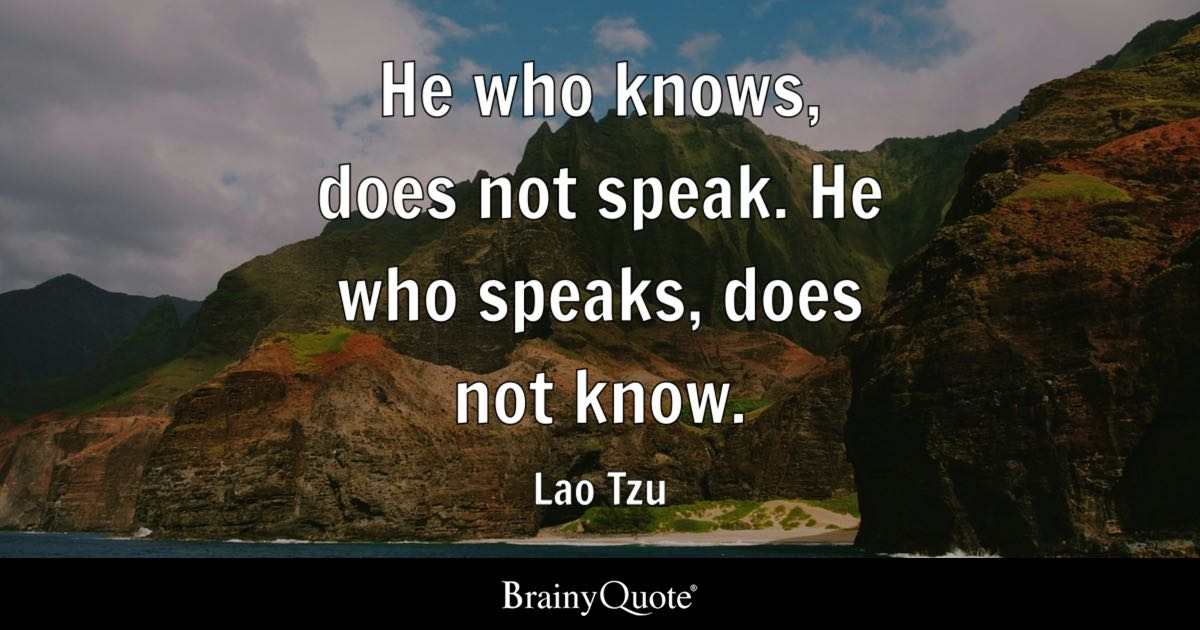 Spiritual Gangster Quotes Wallpaper He Who Knows Does Not Speak He Who Speaks Does Not Know