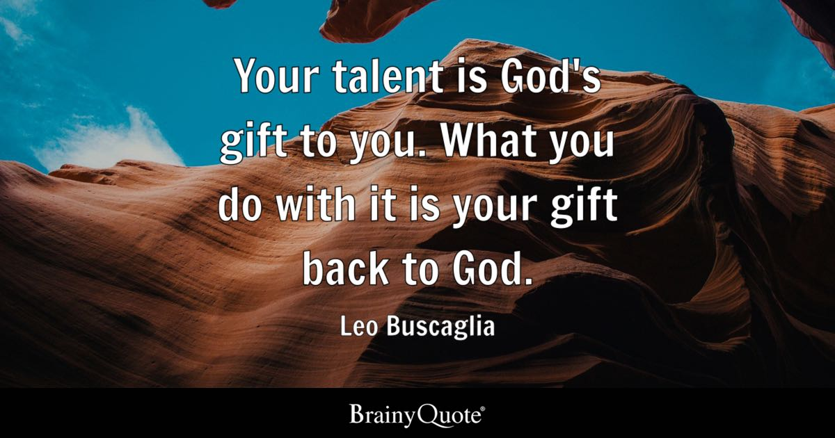 Don T Trust Girl Wallpaper Leo Buscaglia Your Talent Is God S Gift To You What You