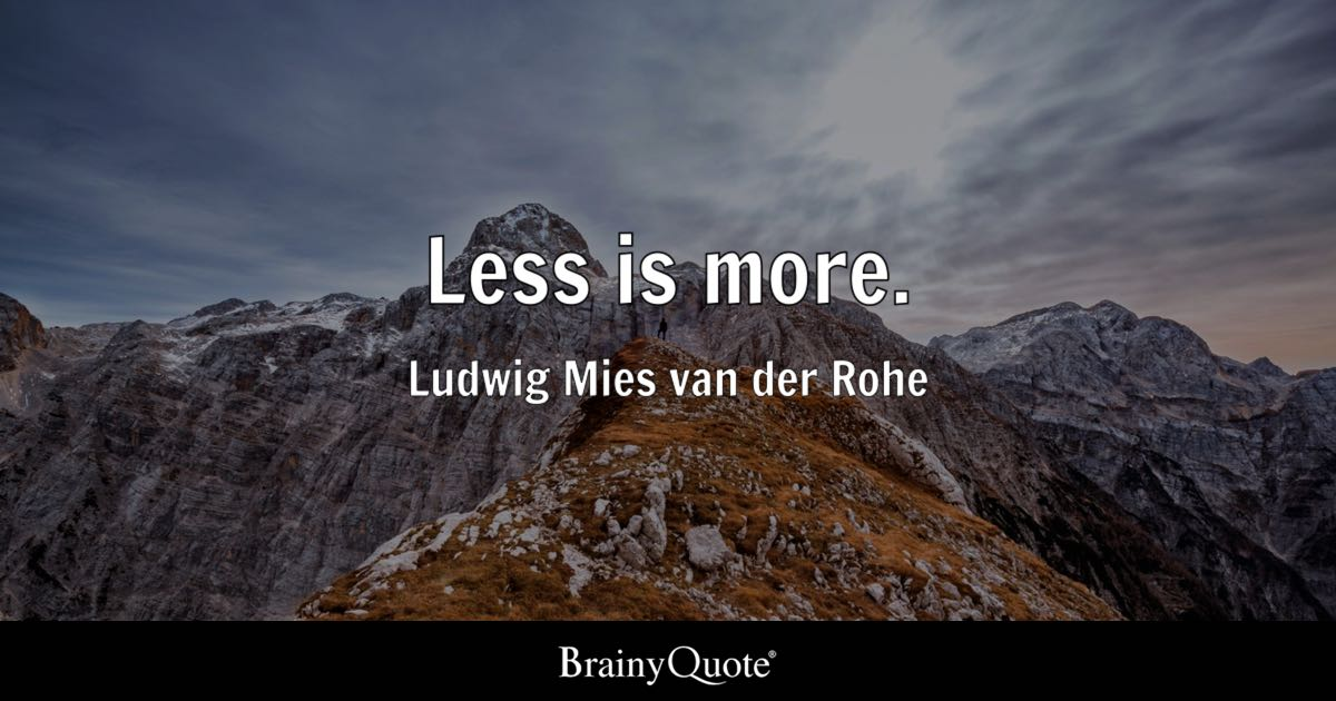 Iphone Sayings Wallpaper Less Is More Ludwig Mies Van Der Rohe Brainyquote
