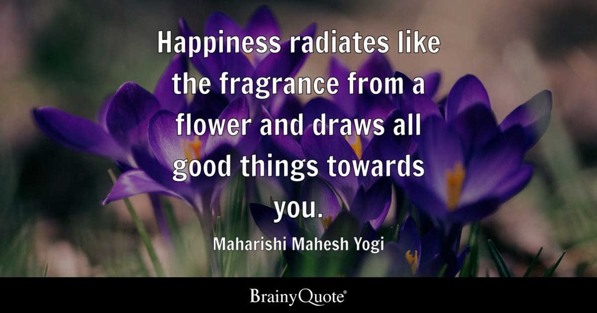 Meaningful Quotes Wallpaper Happiness Radiates Like The Fragrance From A Flower And