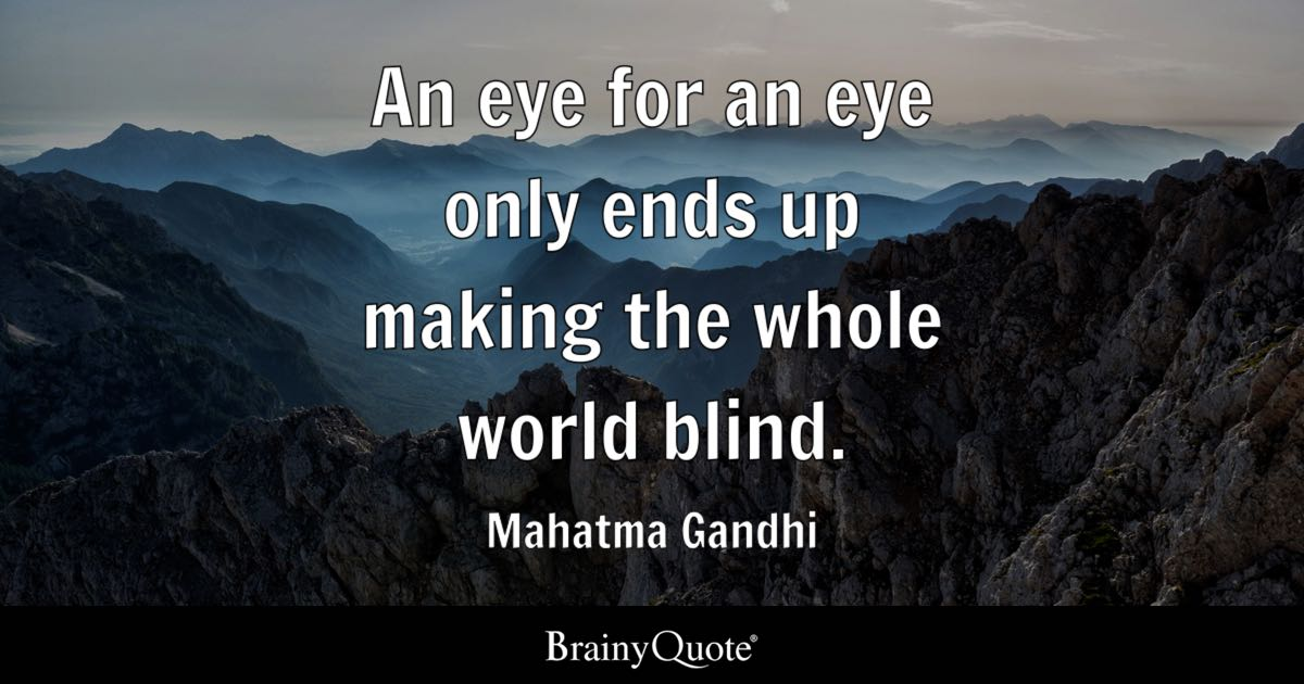 Napoleon Bonaparte Quote Wallpaper An Eye For An Eye Only Ends Up Making The Whole World