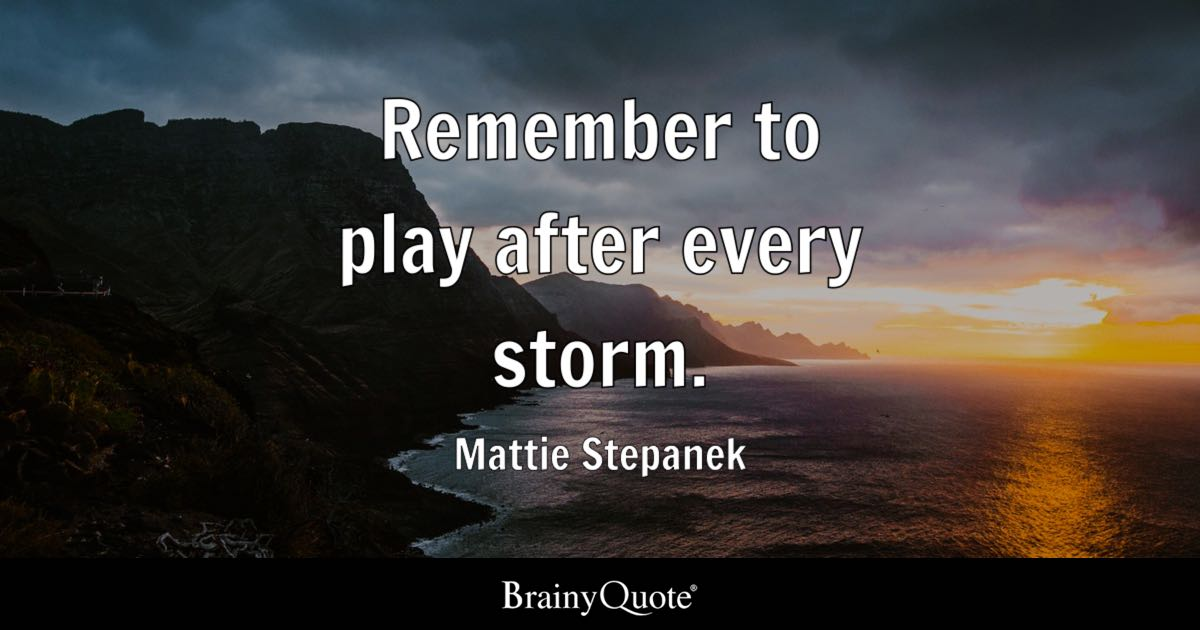 Bob Dylan Quotes Wallpapers Remember To Play After Every Storm Mattie Stepanek