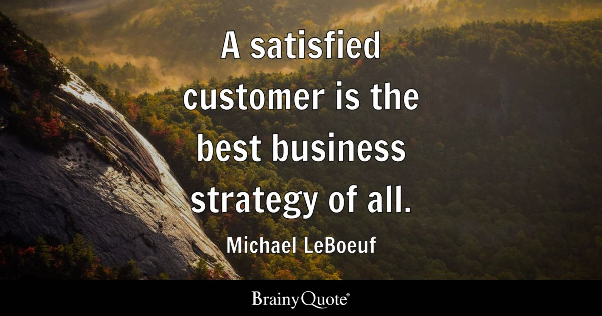 Brainy Funny Quotes Wallpapers A Satisfied Customer Is The Best Business Strategy Of All