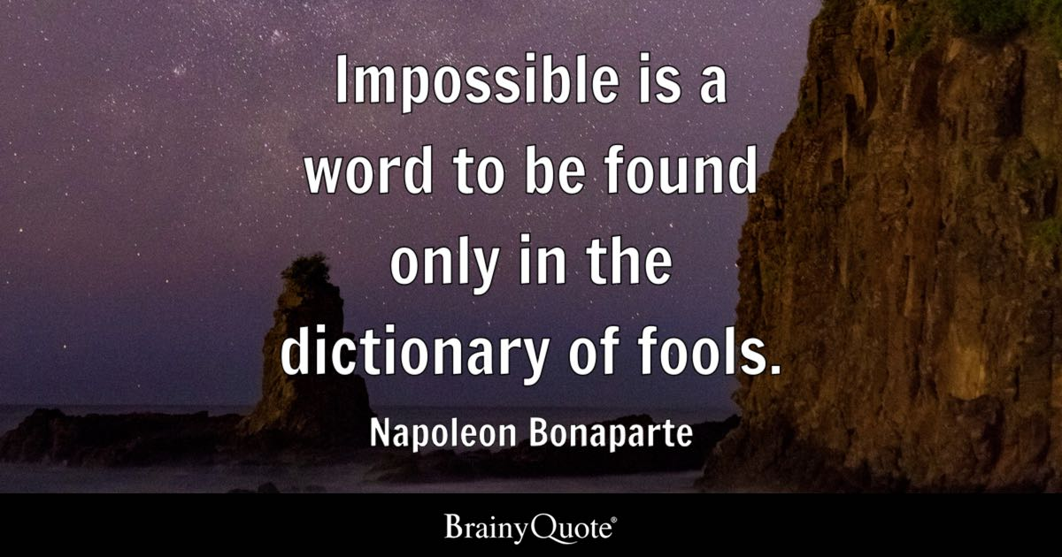 Dalai Lama Quotes Wallpaper Napoleon Bonaparte Impossible Is A Word To Be Found Only