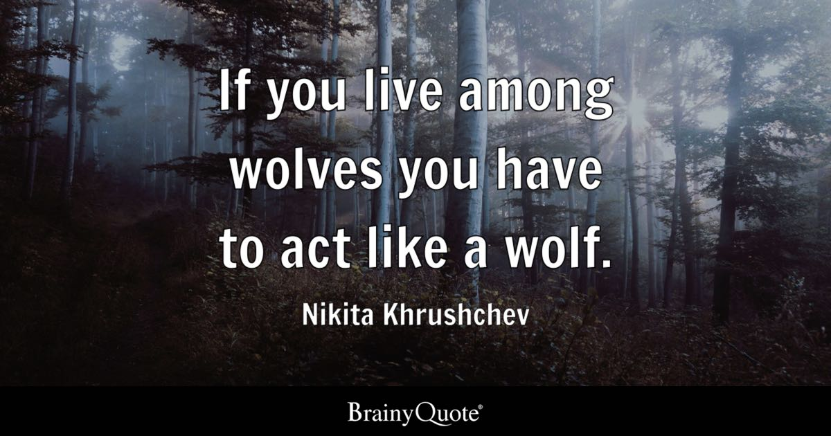Emo Quotes Live Wallpaper Nikita Khrushchev If You Live Among Wolves You Have To