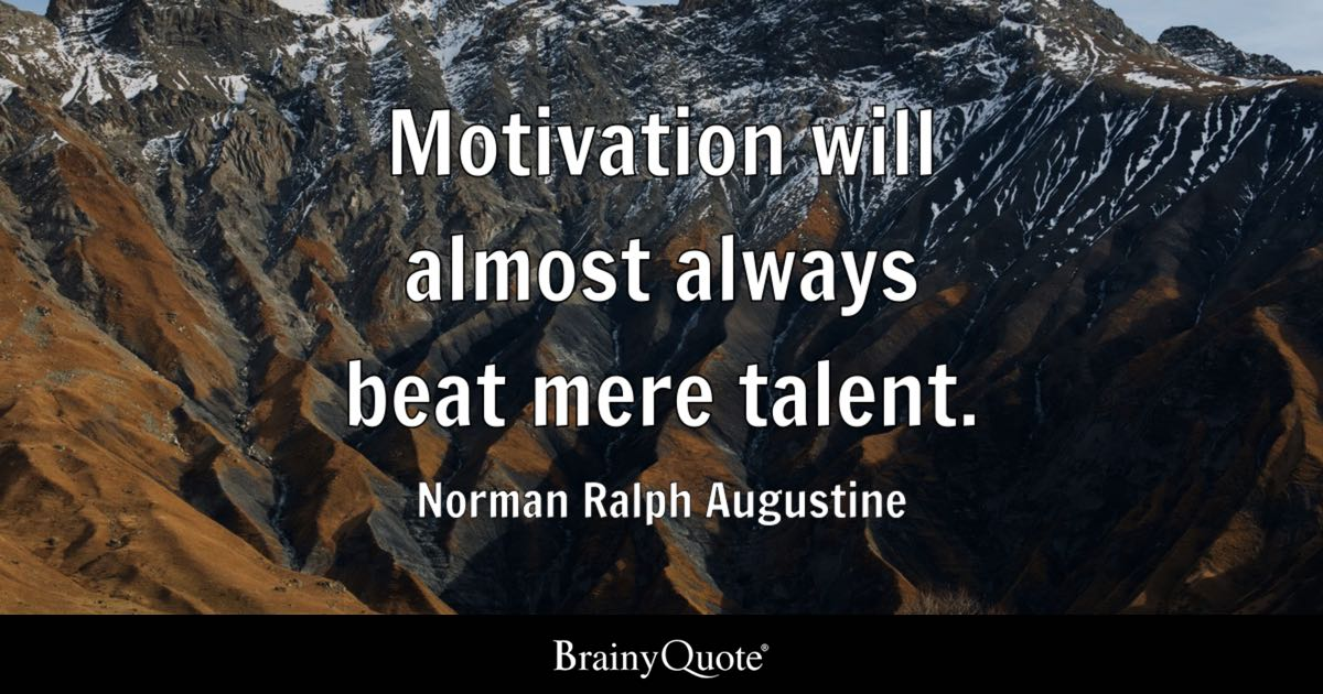 Brainy Funny Quotes Wallpapers Norman Ralph Augustine Motivation Will Almost Always Beat