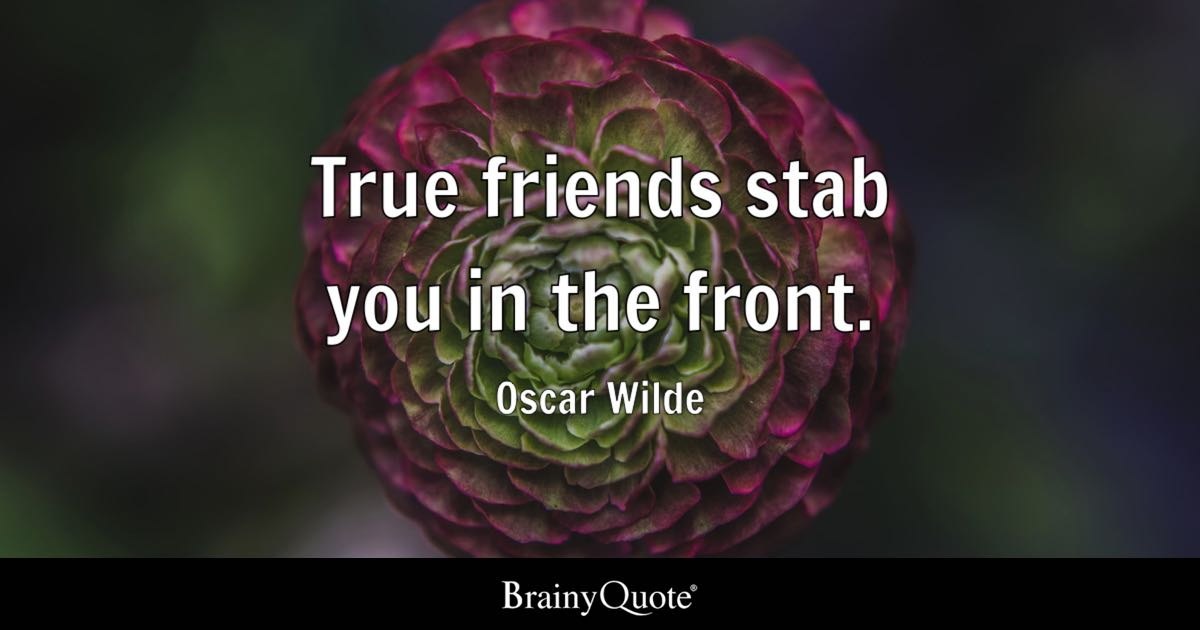 Nice Iphone 5 Wallpapers True Friends Stab You In The Front Oscar Wilde