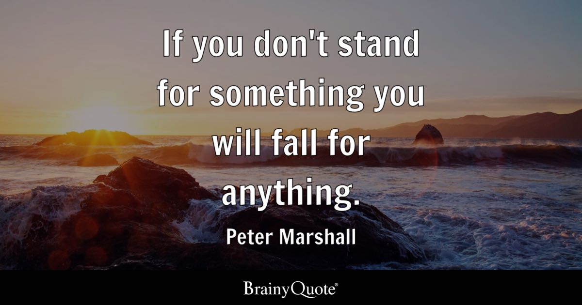 Iphone Wallpaper Quote Maker If You Don T Stand For Something You Will Fall For