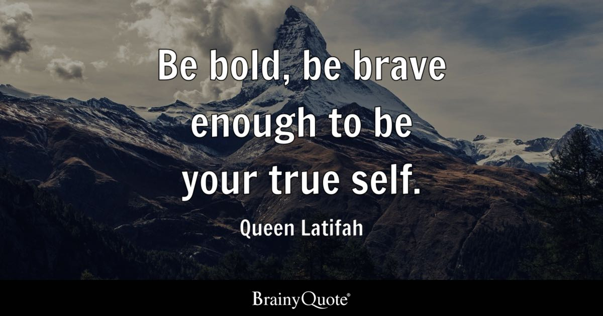 Dante On This Page Quotes Wallpaper Be Bold Be Brave Enough To Be Your True Self Queen