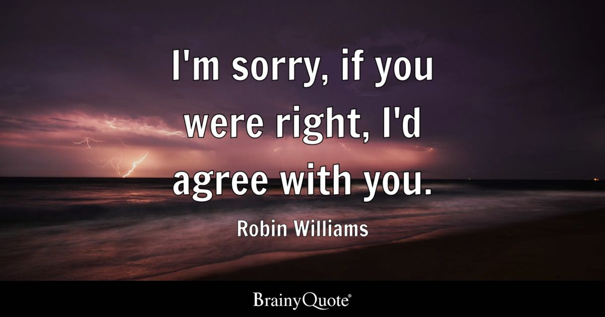 Boy Say To Girl Sorry Wallpaper I M Sorry If You Were Right I D Agree With You Robin