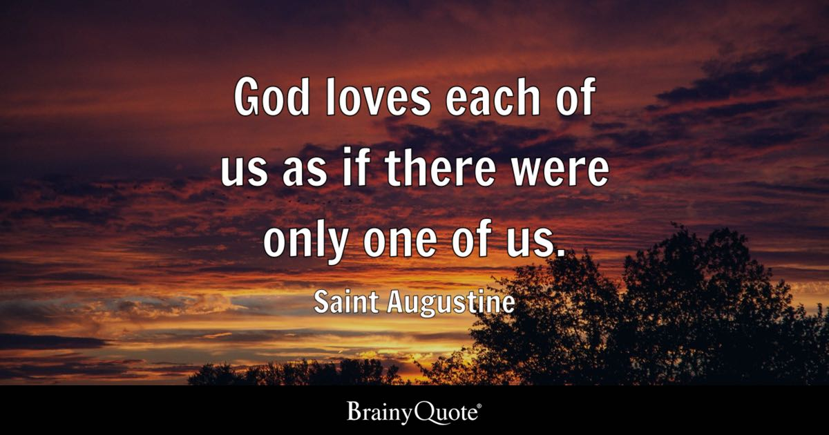 Inspiring Relationship Quotes Wallpaper God Loves Each Of Us As If There Were Only One Of Us