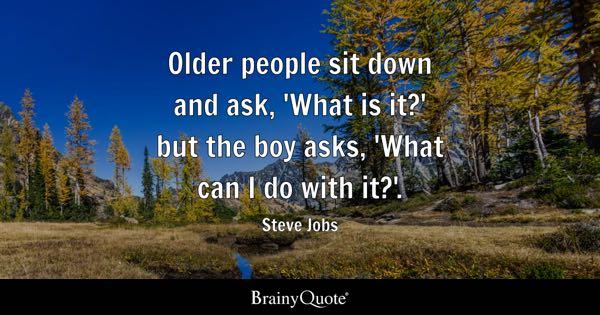 Steve Jobs - Older people sit down and ask, \u0027What is it?\u0027