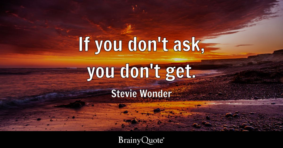 Desktop Wallpaper Tolkien Quote If You Don T Ask You Don T Get Stevie Wonder Brainyquote