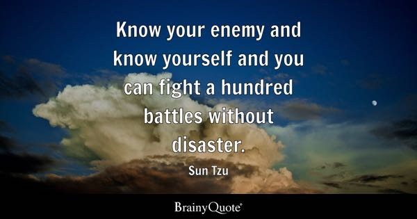 Atheist Quotes Wallpaper Sun Tzu Know Your Enemy And Know Yourself And You Can