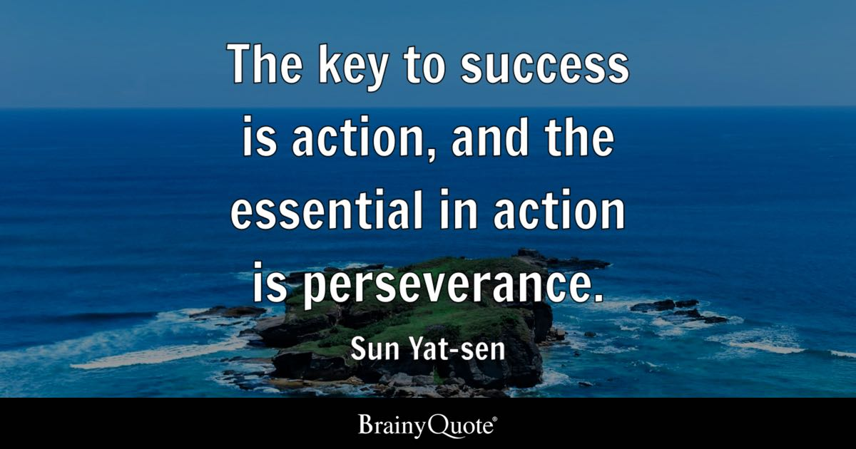 Sun Yat-sen - The key to success is action, and the