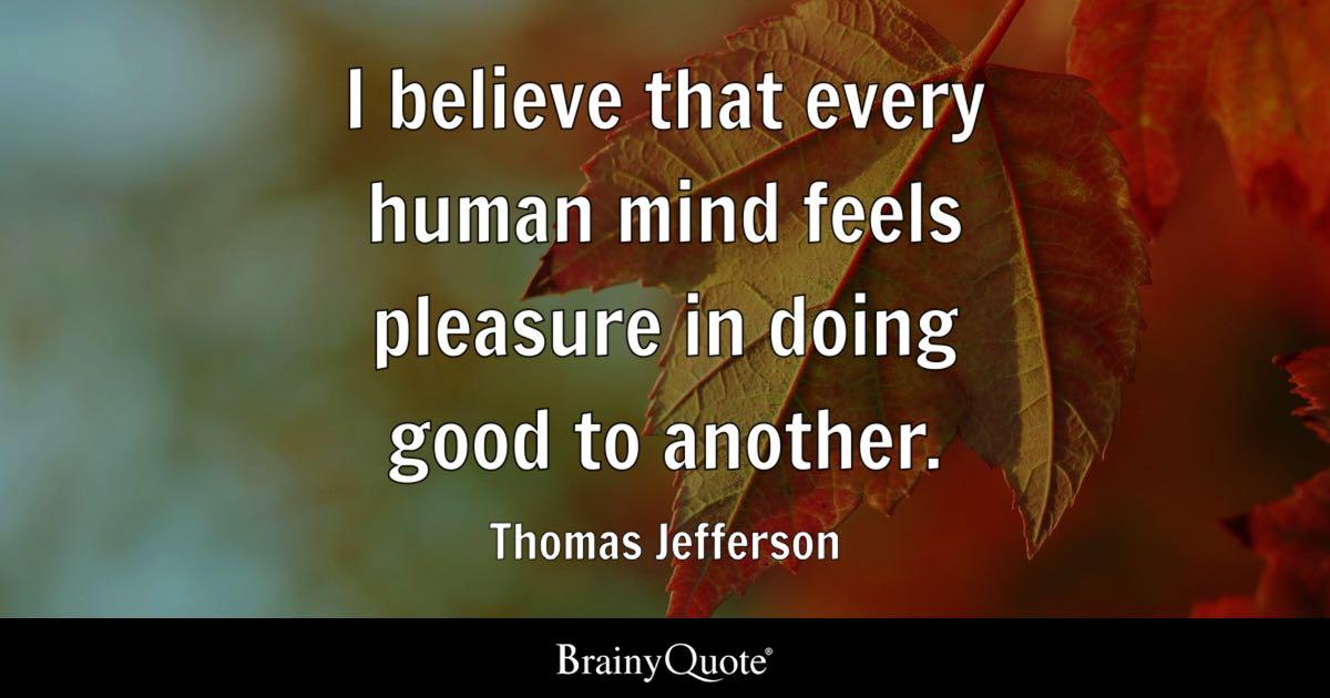 Love Understanding Quotes Wallpaper I Believe That Every Human Mind Feels Pleasure In Doing