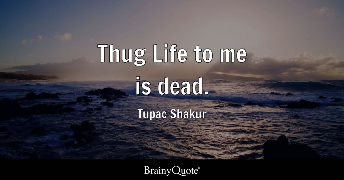 Frank Ocean Wallpaper Iphone X Thug Life To Me Is Dead Tupac Shakur Brainyquote