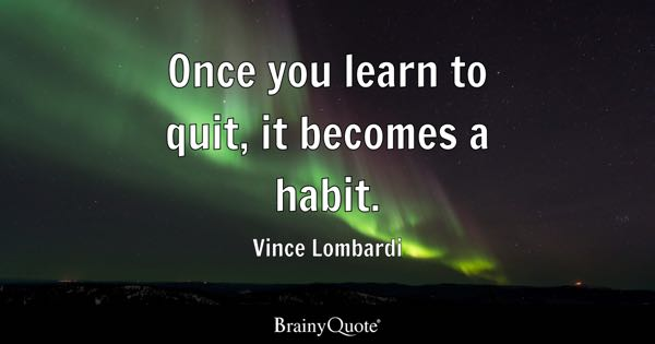 Quit Quotes - BrainyQuote - great relationships after quitting job