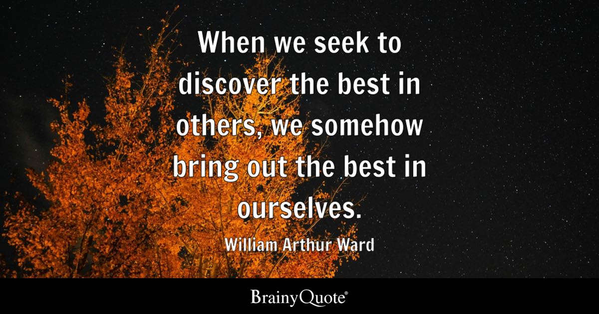 Motivational Quotes Wallpaper Iphone 4 William Arthur Ward When We Seek To Discover The Best In
