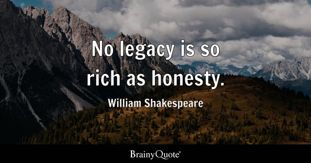Spiritual Gangster Quotes Wallpaper William Shakespeare No Legacy Is So Rich As Honesty