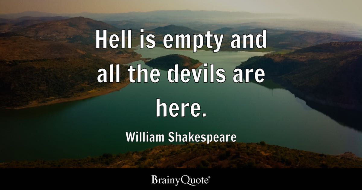 Funny Brainy Quotes Wallpaper William Shakespeare Hell Is Empty And All The Devils Are